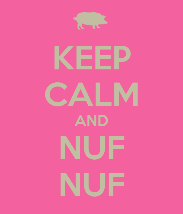 KEEP CALM AND NUF NUF