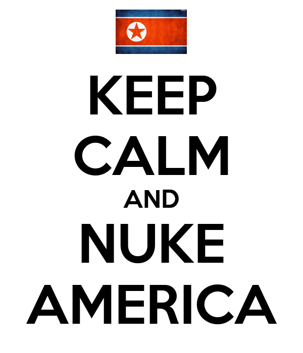 KEEP CALM AND NUKE AMERICA