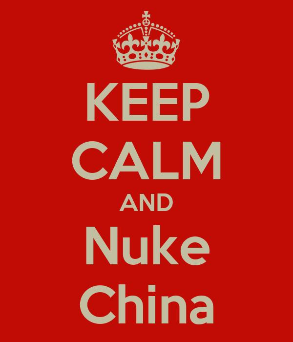 KEEP CALM AND Nuke China