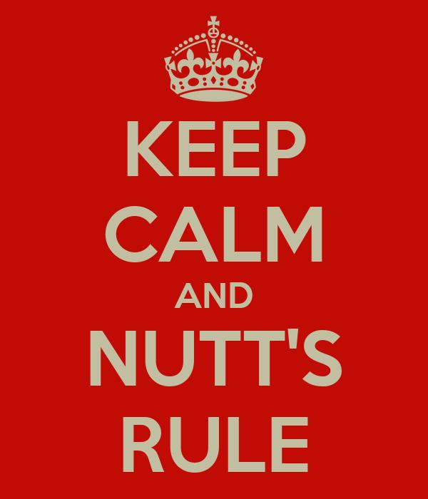 KEEP CALM AND NUTT'S RULE