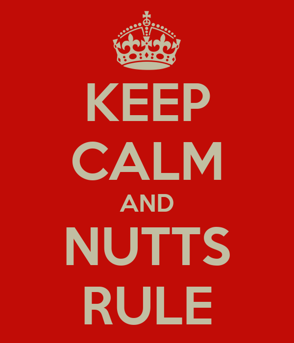 KEEP CALM AND NUTTS RULE