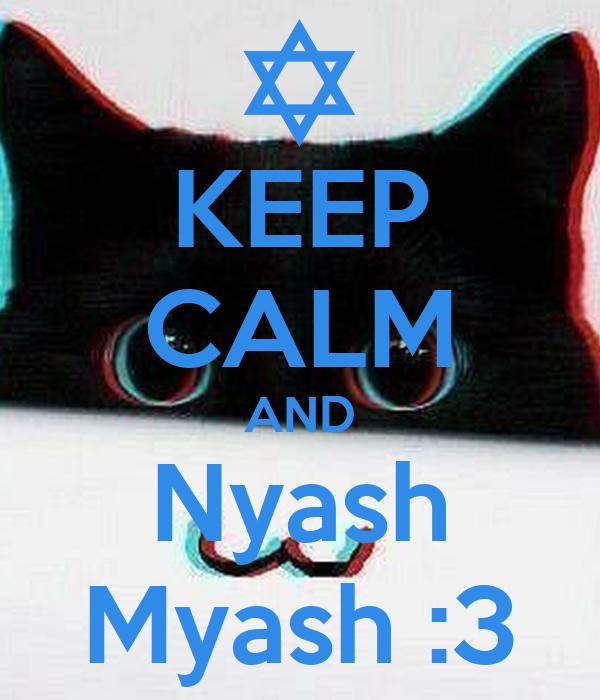 KEEP CALM AND Nyash Myash :3