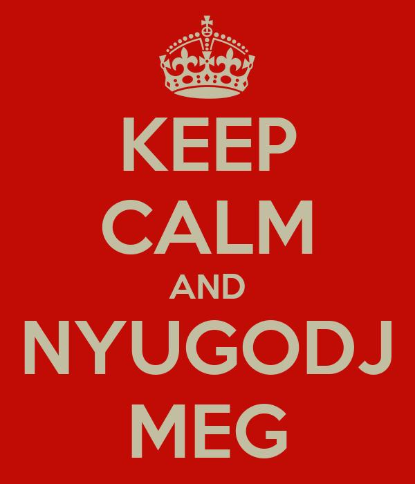 KEEP CALM AND NYUGODJ MEG