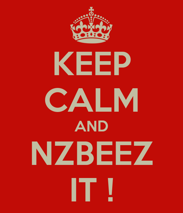 KEEP CALM AND NZBEEZ IT !