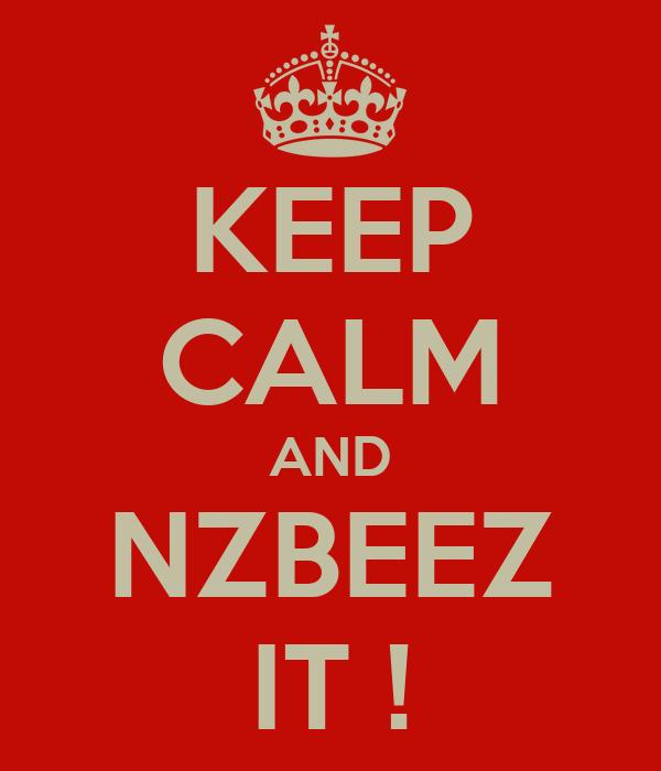 KEEP CALM AND NZBEEZ IT !
