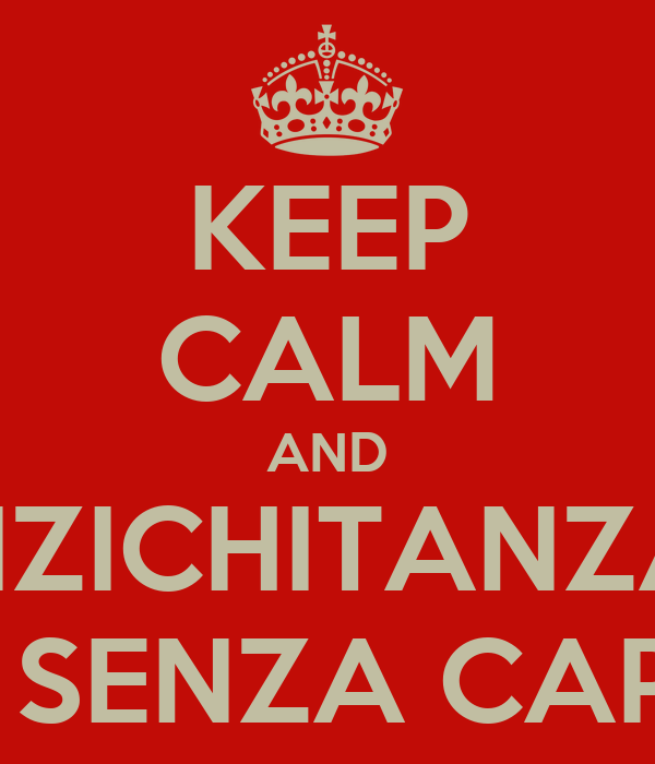 KEEP CALM AND NZICHITANZA ACCUSSÌ SENZA CAPIRI NENTI