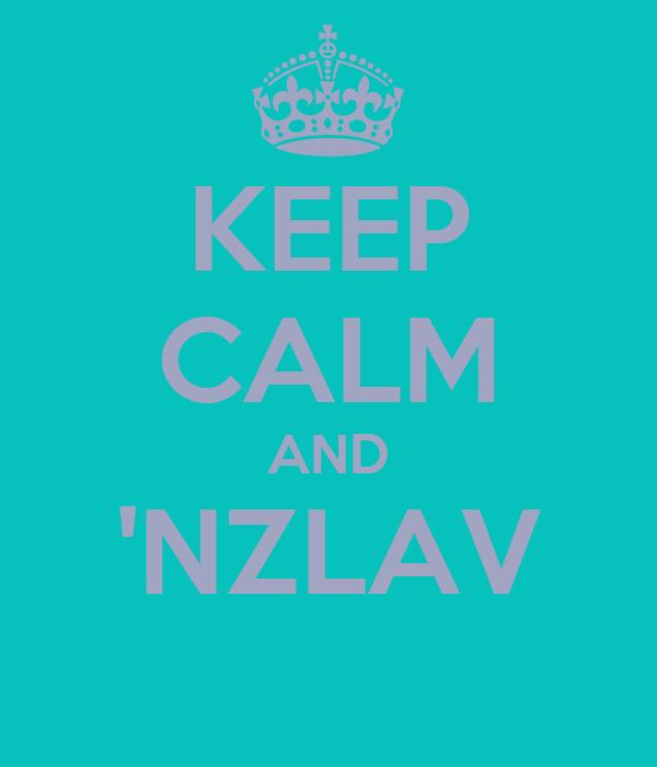 KEEP CALM AND 'NZLAV