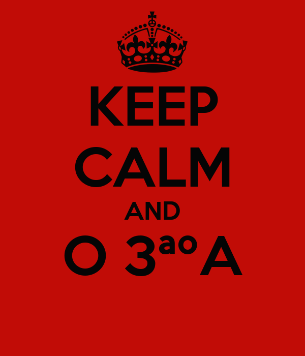 KEEP CALM AND O 3ªºA