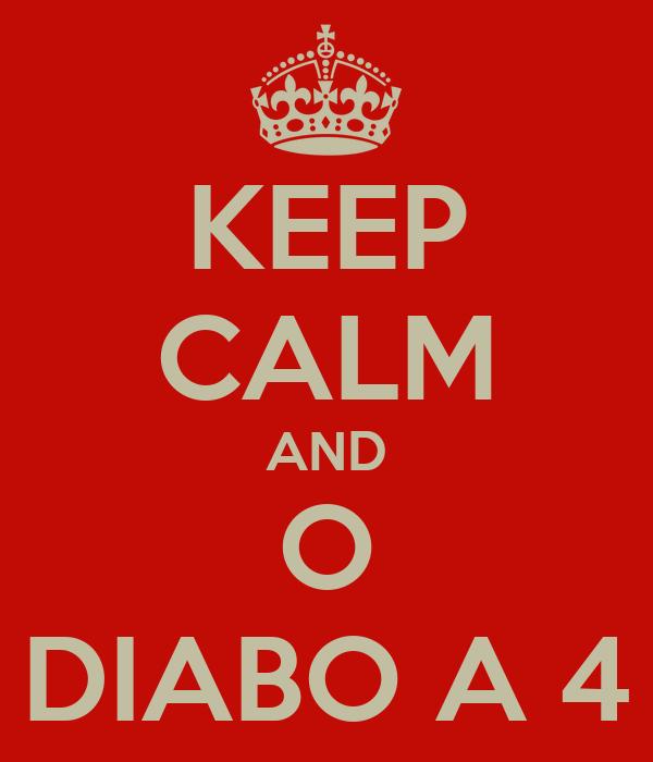 KEEP CALM AND O DIABO A 4