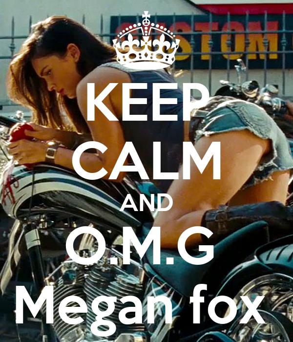 KEEP CALM AND O.M.G  Megan fox