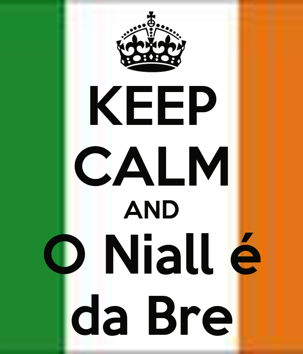 KEEP CALM AND O Niall é da Bre
