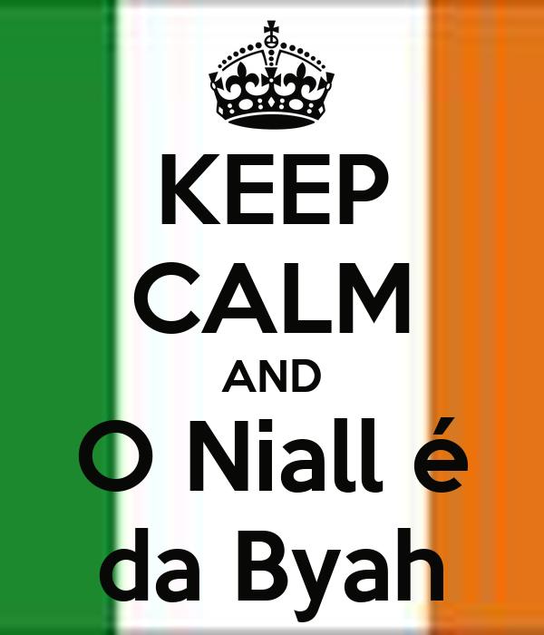 KEEP CALM AND O Niall é da Byah