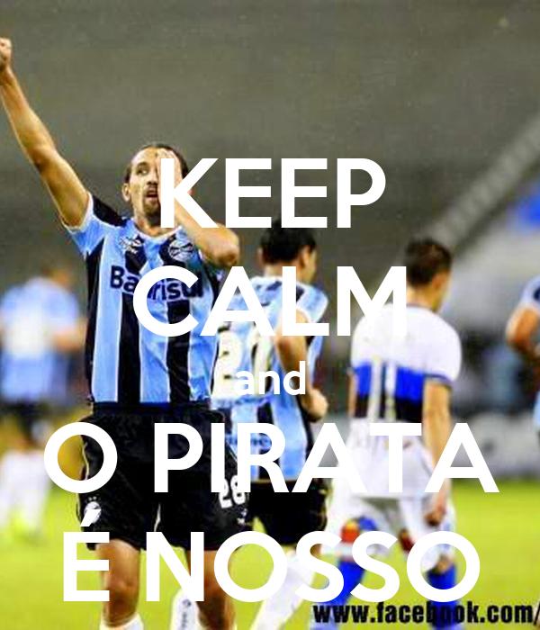 KEEP CALM and O PIRATA É NOSSO