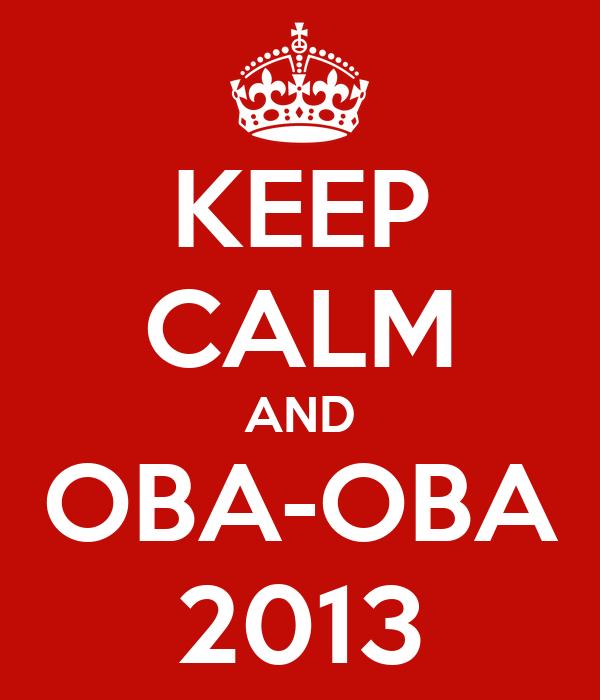 KEEP CALM AND OBA-OBA 2013