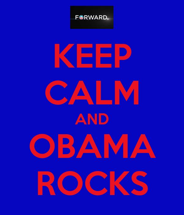 KEEP CALM AND OBAMA ROCKS