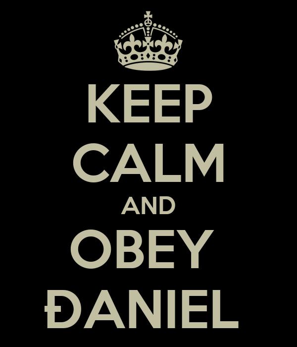 KEEP CALM AND OBEY  ÐANIEL