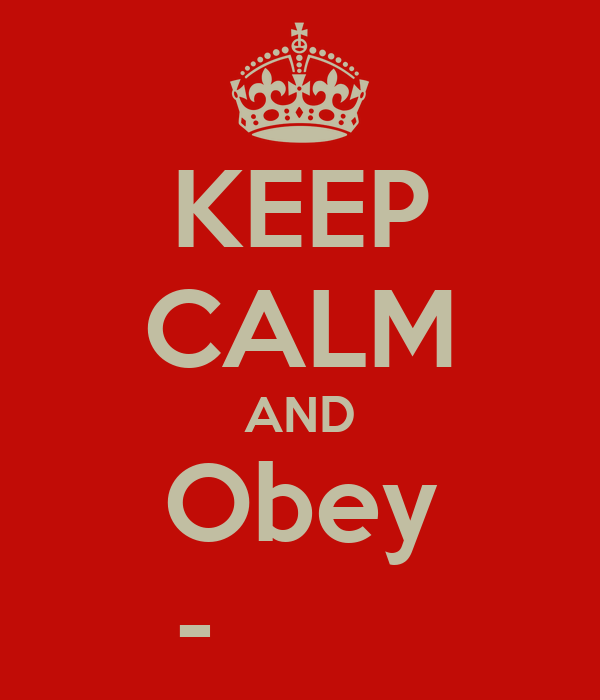 KEEP CALM AND Obey -