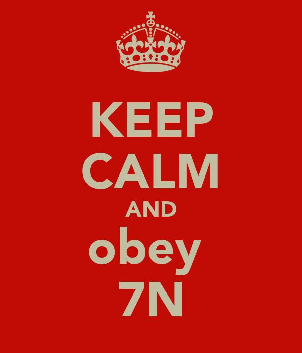 KEEP CALM AND obey  7N