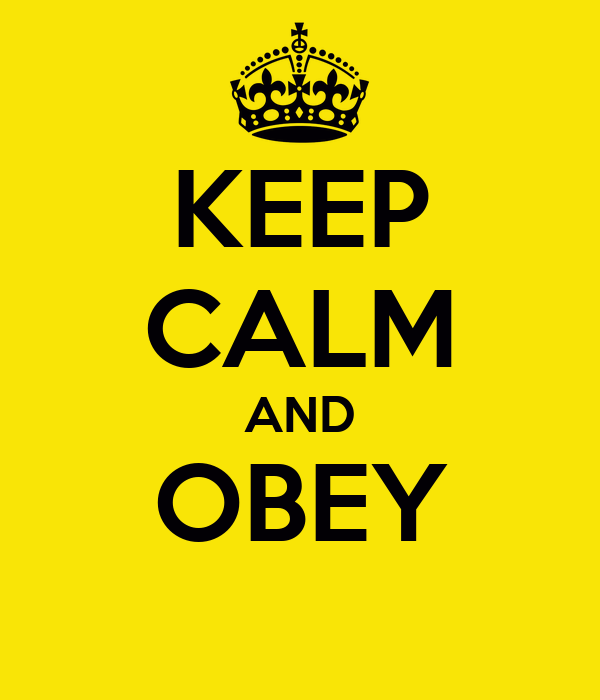 KEEP CALM AND OBEY