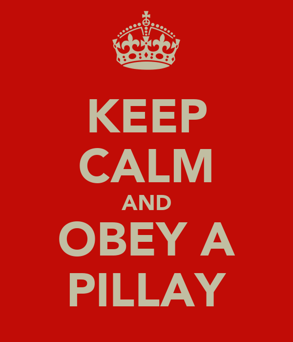 KEEP CALM AND OBEY A PILLAY