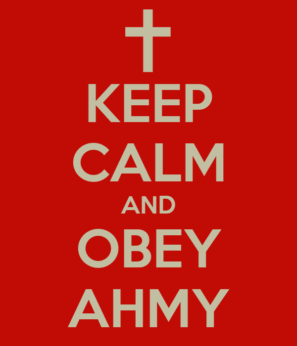 KEEP CALM AND OBEY AHMY