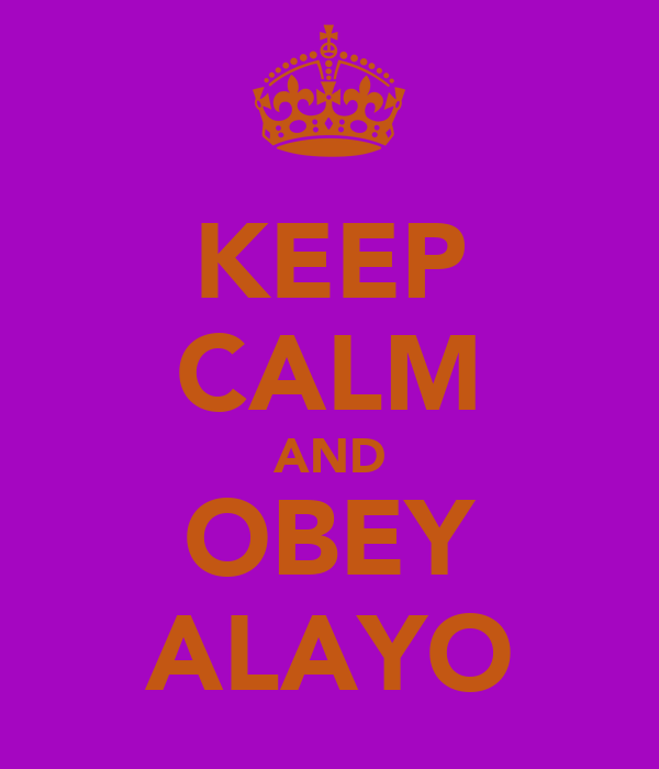KEEP CALM AND OBEY ALAYO