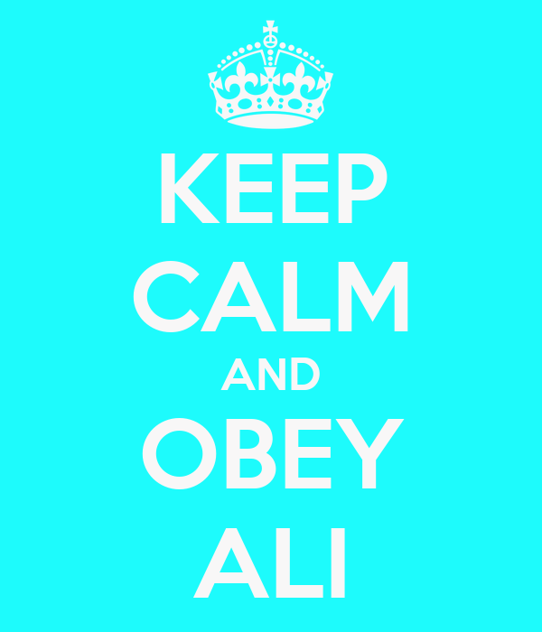 KEEP CALM AND OBEY ALI