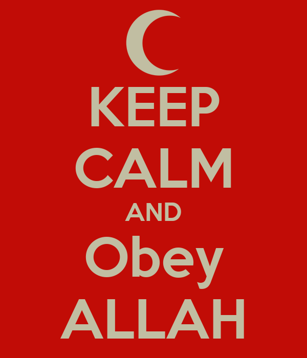 KEEP CALM AND Obey ALLAH