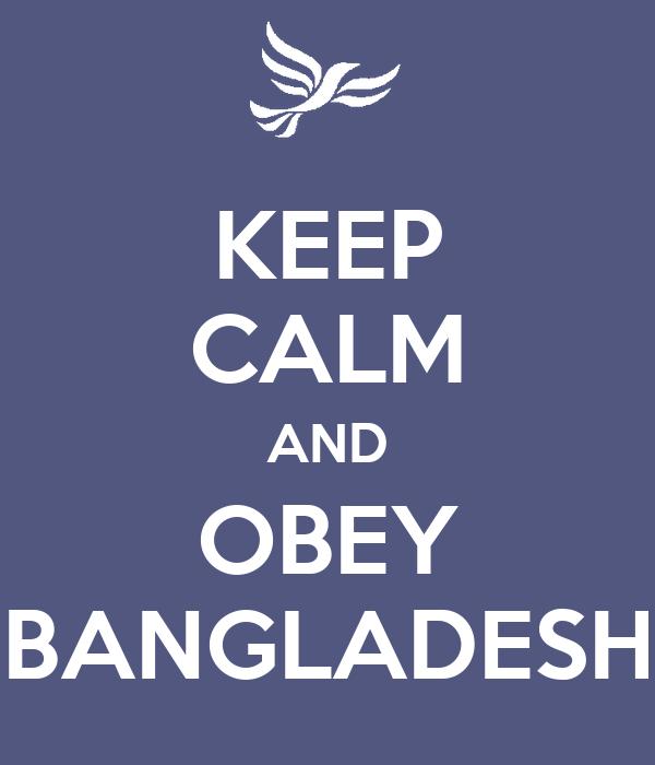 KEEP CALM AND OBEY BANGLADESH
