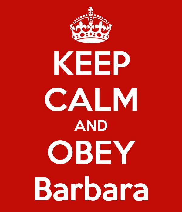 KEEP CALM AND OBEY Barbara