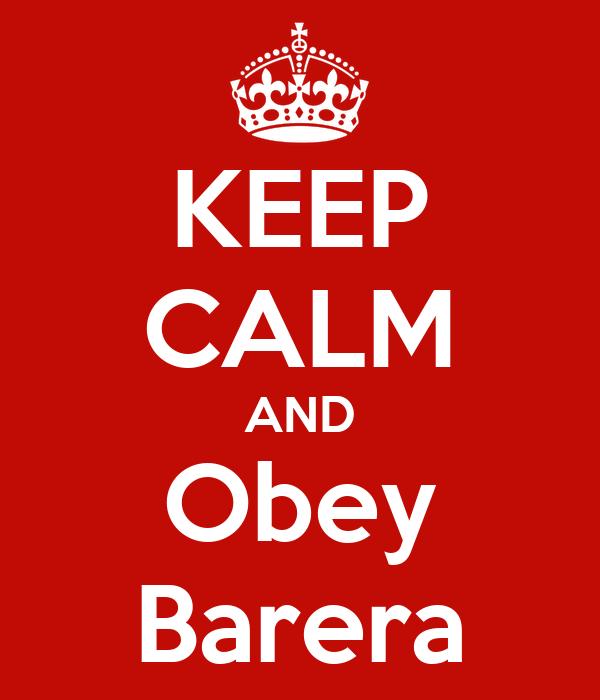 KEEP CALM AND Obey Barera