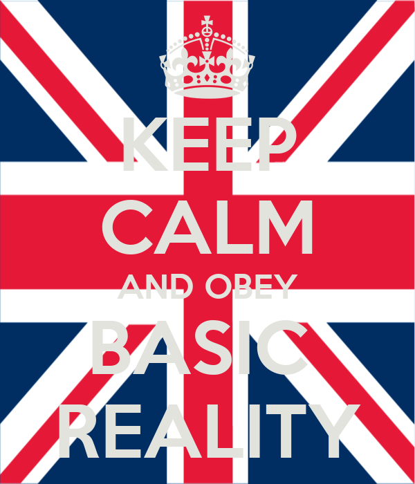 KEEP CALM AND OBEY BASIC  REALITY