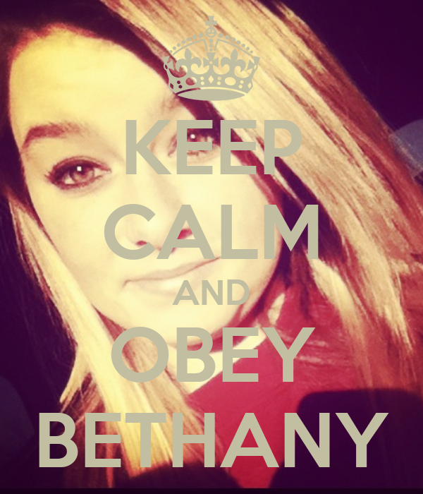 KEEP CALM AND OBEY BETHANY
