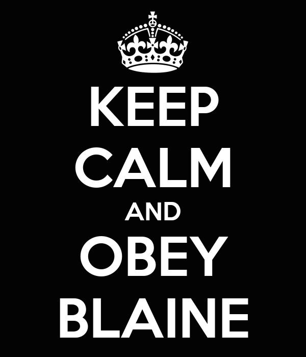 KEEP CALM AND OBEY BLAINE
