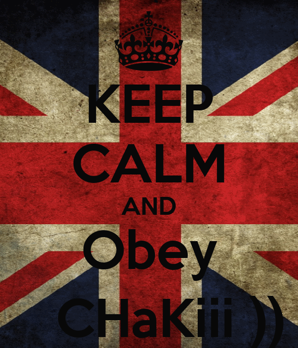 KEEP CALM AND Obey -       CHaKiii )) !! *