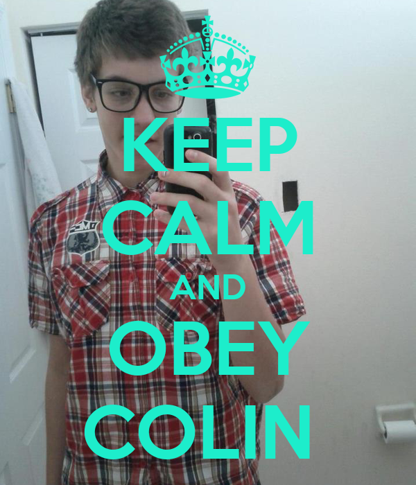 KEEP CALM AND OBEY COLIN
