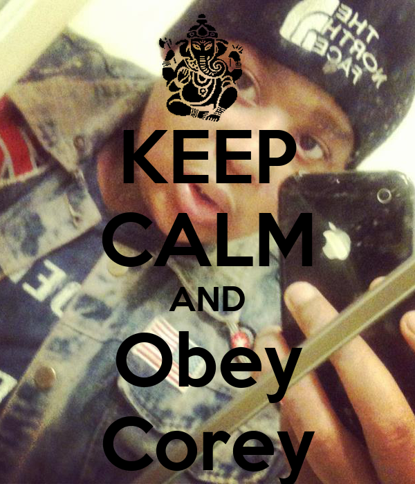 KEEP CALM AND Obey Corey