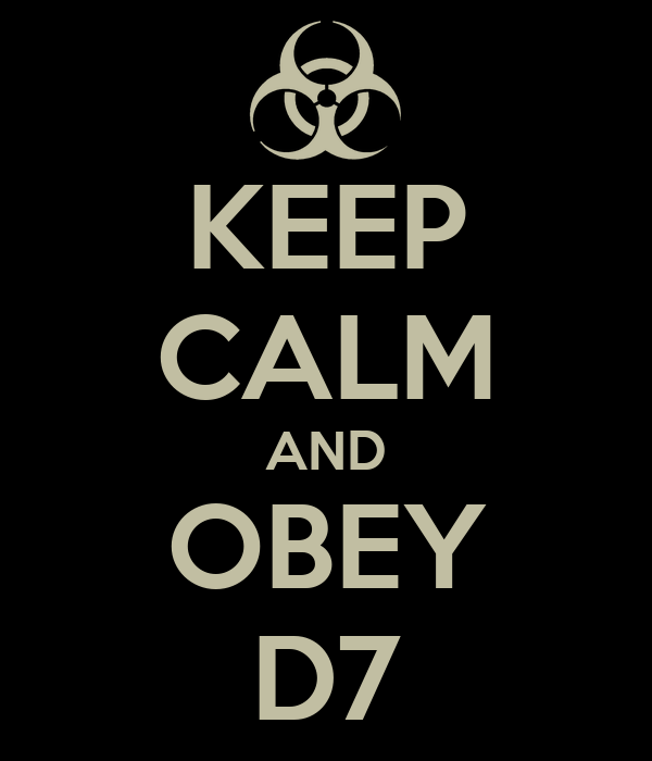 KEEP CALM AND OBEY D7