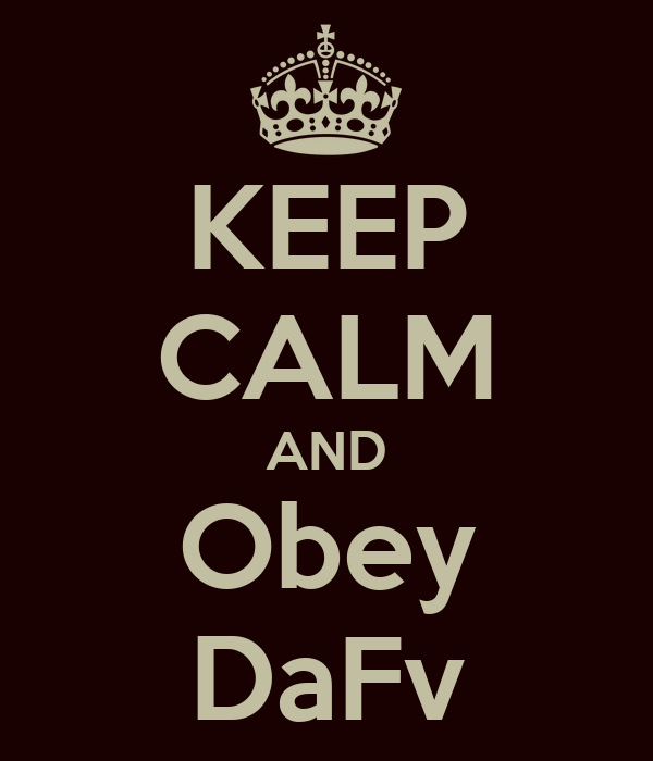 KEEP CALM AND Obey DaFv