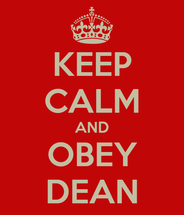 KEEP CALM AND OBEY DEAN