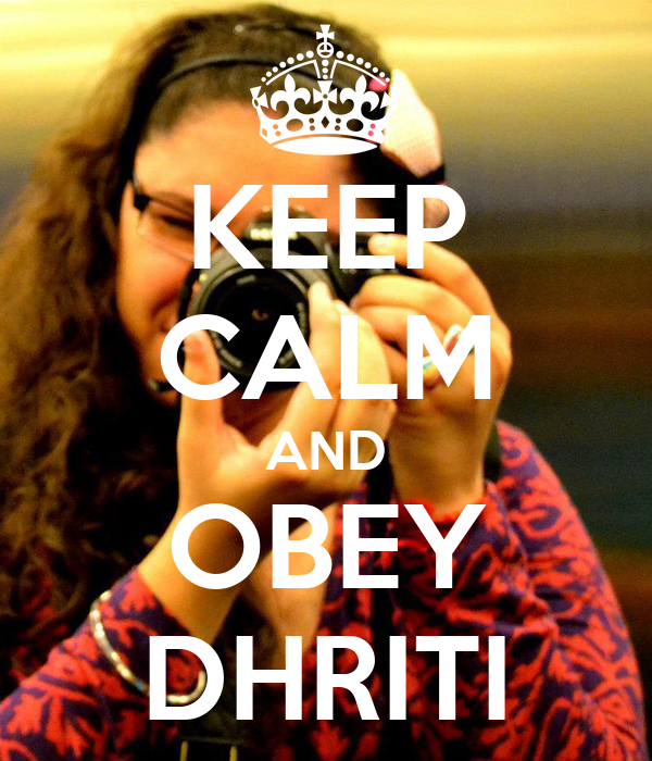 KEEP CALM AND OBEY DHRITI