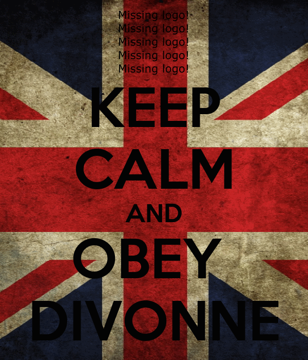 KEEP CALM AND OBEY  DIVONNE