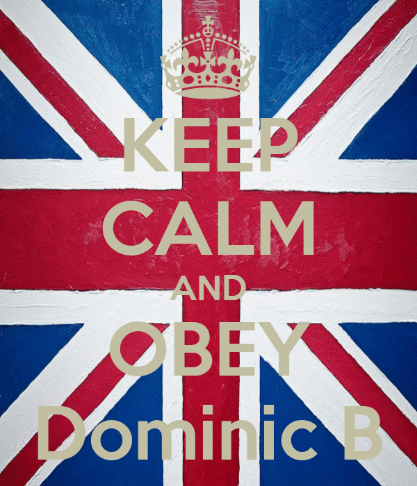 KEEP CALM AND OBEY Dominic B