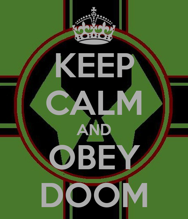 KEEP CALM AND OBEY DOOM