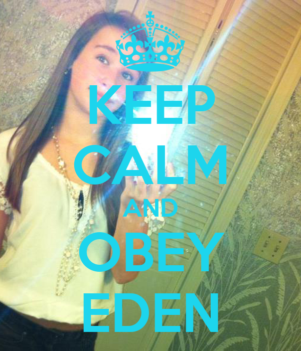 KEEP CALM AND OBEY EDEN