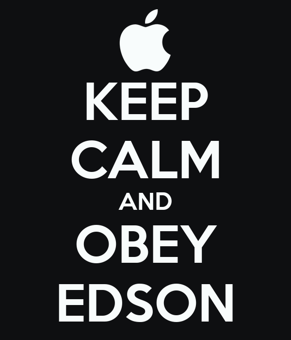 KEEP CALM AND OBEY EDSON