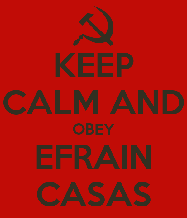 KEEP CALM AND OBEY EFRAIN CASAS