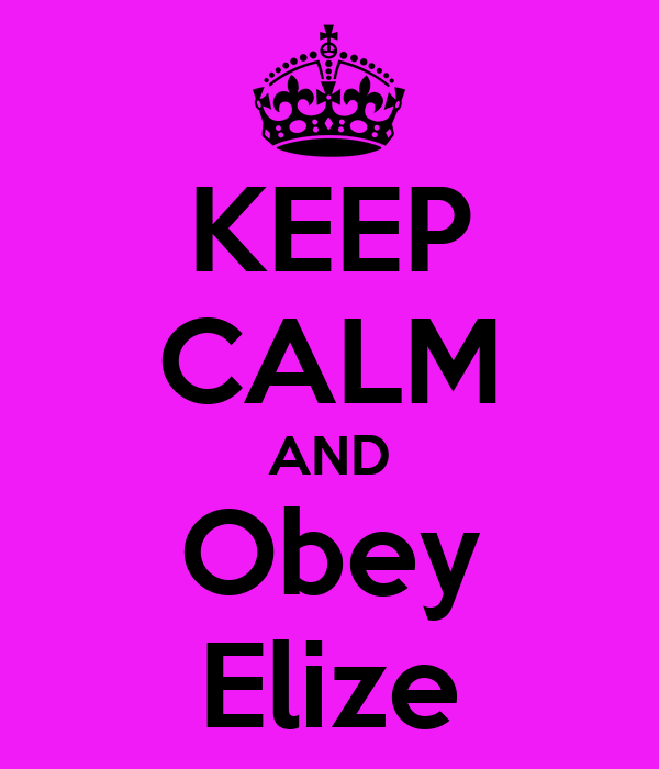 KEEP CALM AND Obey Elize