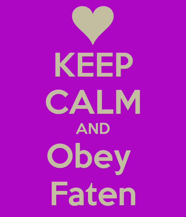 KEEP CALM AND Obey  Faten