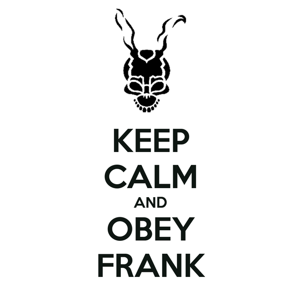 KEEP CALM AND OBEY FRANK